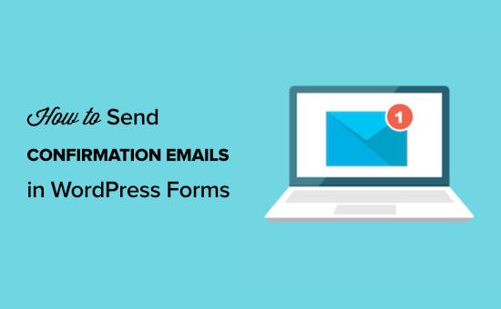نحوه ارسال ایمیل تأیید پس از ارسال فرم وردپرس