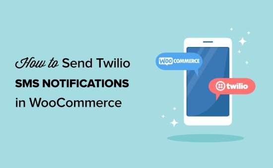 نحوه ارسال اعلان های پیامکی Twilio از ووکامرس
